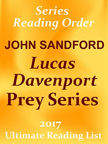 Download for free LUCAS DAVENPORT / PREY SERIES READING LIST WITH SUMMARIES AND CHECKLIST FOR YOUR KINDLE: JOHN SANDFORD'S LUCAS DAVENPORT PREY NOVELS READING LIST WITH ... - UPDATED IN 2017