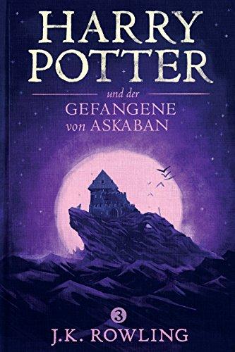 Harry Potter Und Der Stein - Harry Potter und der Gefangene von Askaban (Die Harry-Potter-Buchreihe 3) (German Edition)