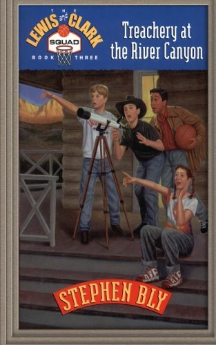 Treachery at the River Canyon (The Lewis and Clark Squad) (Volume 3) pdf epub