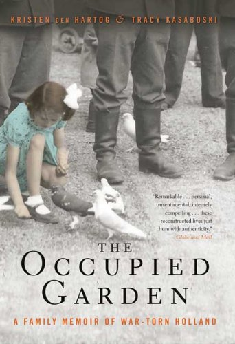 Download The Occupied Garden: A Family Memoir of War-Torn Holland ebook