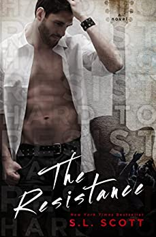The Resistance (Hard to Resist Book 1) by [Scott, S.L.]
