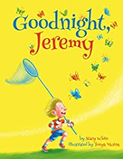Children's Book: Goodnight, Jeremy (Picture Book, Bedtime story, Fairy tale for Beginner Readers, Ages 2-7)