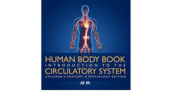 Amazon Human Body Book Introduction To The Circulatory System