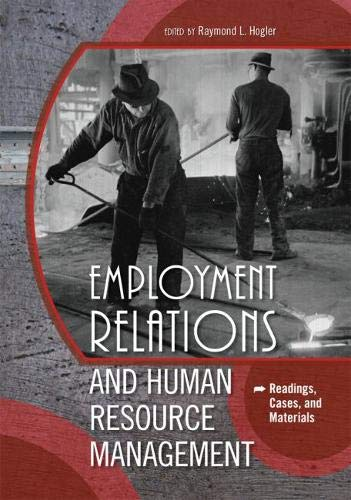 Employment Relations and Human Resource Management: Readings, Cases, and Materials