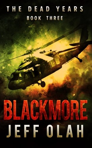 Read Online The Dead Years - BLACKMORE - Book 3 (A Post-Apocalyptic Thriller) (Volume 3) PDF
