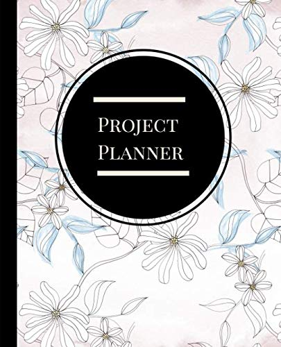 Project Planner: A 53 Week Undated Professional Project Management Planner, Organizer and Journal to Set Goals, Fulfill Targets and Improve Productivity.