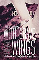 With Brave Wings (breaking Free Book 2)