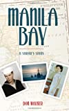 Manila Bay, Don Walker, 1936780283