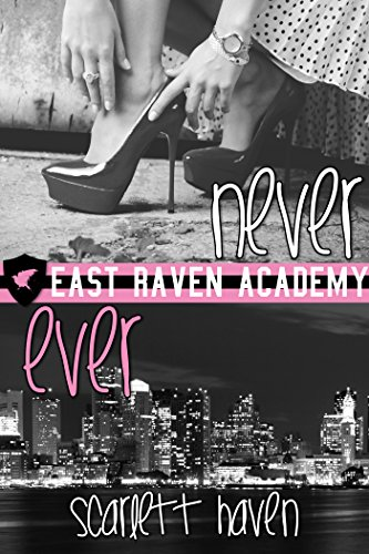Never Ever (East Raven Academy Book 2)