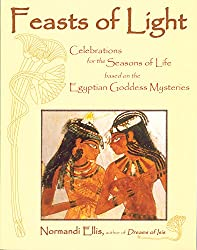Feast of Light: Celebrations for the Seasons of Life Based on the Egyptian Goddess