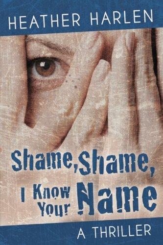 Shame, Shame, I Know Your Name (The Marina Konyeshna Novels) (Volume 2)