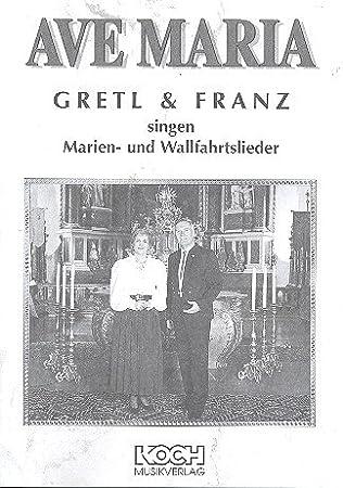 Ave Maria: para canto y Piano gretl y Franz Canta Marien de: Amazon.es: Instrumentos musicales