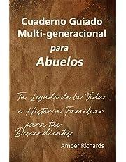 Cuaderno Guiado Multi-generacional para Abuelos: Tu Legado de la Vida e Historia Familiar para tus Descendientes