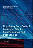 Non-Binary Error Control Coding for Wireless Communication and Data Storage, Rolando Antonio Carrasco and Martin Johnston, 0470518197
