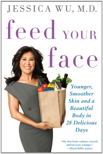 Feed Your Face: Younger, Smoother Skin and a Beautiful Body in 28 Delicious Days (Best Diet For Beautiful Skin)