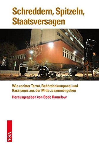Schreddern, Spitzeln, Staatsversagen: Wie rechter Terror, Behördenkumpanei und Rassismus aus der Mitte zusammengehen