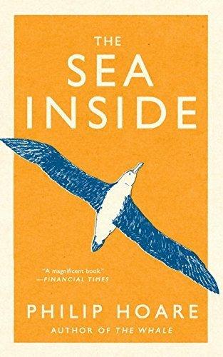 The Sea Inside by Philip Hoare (2015-05-12)