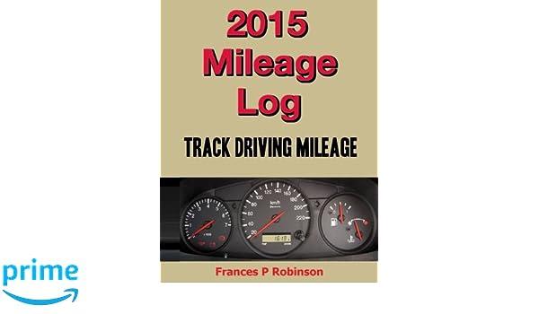 amazon com 2015 mileage log track driving mileage 9781502416438