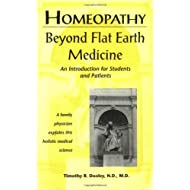 Homeopathy: Beyond Flat Earth Medicine, 2nd Edition