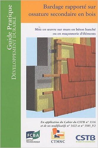 Bardage Rapporté Sur Ossature Secondaire En Bois ; Mise En Oeuvre ...