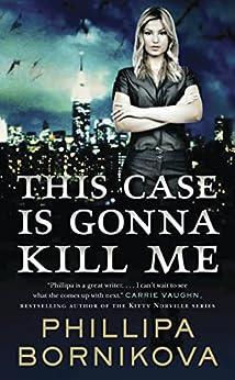 This Case Is Gonna Kill Me (The Linnet Ellery Series) by [Bornikova, Phillipa]