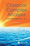 Classical Complex Analysis, I-Hsiung Lin, 9814261238