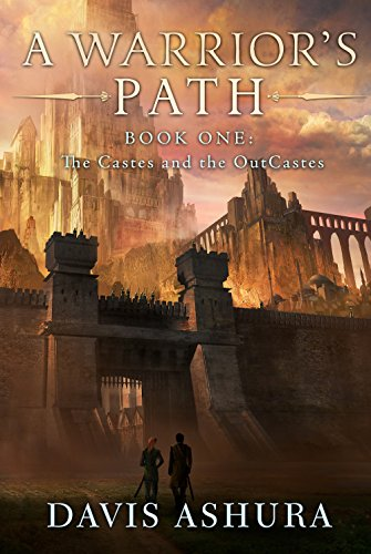 A Warriors Path (The Castes and the OutCastes Book 1)