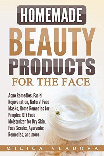 Read Online Homemade Beauty Products for the Face pdf