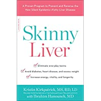 Skinny Liver: A Proven Program to Prevent and Reverse the New Silent Epidemic--Fatty Liver Disease