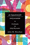 An Equation for Every Occasion, John M. Henshaw, 1421414910