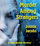 Front cover for the book Murder Among Strangers by Jonnie Jacobs