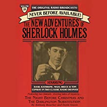 The Night Before Christmas and The Darlington Substitution: The New Adventures of Sherlock Holmes, Episode #25 Radio/TV Program by Anthony Boucher, Denis Green Narrated by Basil Rathbone, Nigel Bruce