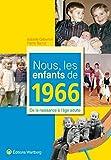 Nous, les enfants de 1966 : De la naissance à l'âge adulte