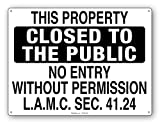 NO ENTRY WITHOUT PERMISSION-LAMC 41.24- Closed to the Public Sign (Black 2'' Letter)