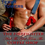 The Firefighter and the Girl from the Coffee Shop   Terry Towers
