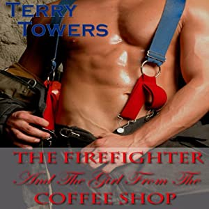 The Firefighter and the Girl from the Coffee Shop Hörbuch