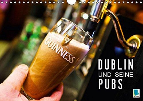Dublin und seine Pubs (Wandkalender 2017 DIN A4 quer): Dublin: Trinkkultur in Irland (Monatskalender, 14 Seiten) (CALVENDO Orte)
