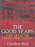The Good Years, Caroline Bird, 0525932844