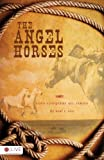The Angel Horses, Neal R. Rice, 1606965204