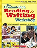 The Content-Rich Reading and Writing Workshop, Nancy Akhavan, 0545047064