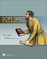 Soft Skills: The software developer's life manual Front Cover