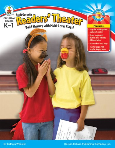 Act It Out with Readers' Theater, Grades K - 1: Build Fluency with Multilevel Plays! by Carson-Dellosa