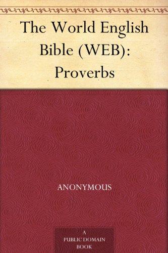 The World English Bible (WEB): Proverbs (World English Bible Web)