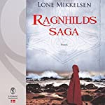 Ragnhilds saga | Lone Mikkelsen