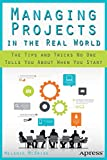 Managing Projects in the Real World, Melanie McBride, 1430265116