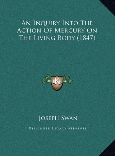 An Inquiry Into The Action Of Mercury On The Living Body (1847) PDF