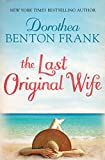 The Last Original Wife by Dorothea Benton Frank front cover