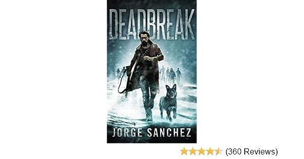 Deadbreak: A Zombie Apocalypse Thriller