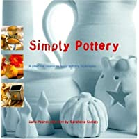 Simply Pottery: A Practical Course in Basic Pottery Techniques