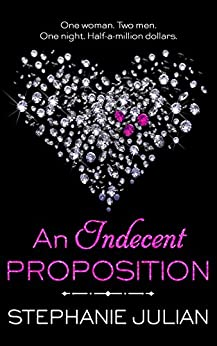 An Indecent Proposition (The Indecent series Book 1) by [Julian, Stephanie]